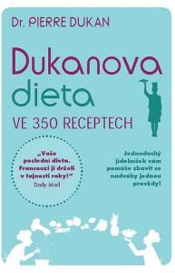 Dukan P., Dukanova dieta ve 350 receptech